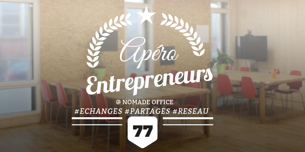 Nomade Office accueil l'apéro entrepreneurs 77 à Trilport